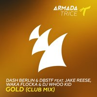 Gold — Dash Berlin, DBSTF, DJ Whoo Kid, Jake Reese, Waka Flocka