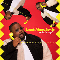 Who's Up? — LunchMoney Lewis