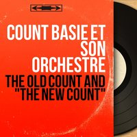 "The Old Count and ""The New Count"" — Count Basie et son orchestre"