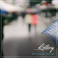 #1 Hour of Rolling Rainstorm Noises — Rain Forest FX, Pacific Rim Nature Sounds, Nature Chillout, Pacific Rim Nature Sounds, Nature Chillout, Rain Forest FX