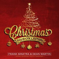 Christmas Gold Collection — Frank Sinatra, Dean Martin, Ирвинг Берлин, Георг Фридрих Гендель