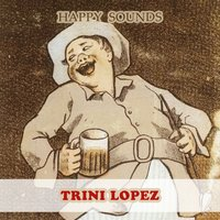 Happy Sounds — Trini Lopez