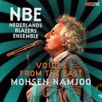 Voices From The East — Mohsen Namjoo, Nederlands Blazers Ensemble