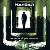 The Reason of Your Conviction — Hangar