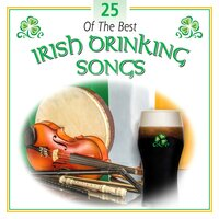 25 of the Best Irish Drinking Songs — сборник