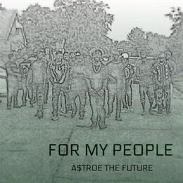 For My People — A$Troe the Future