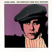 The Complete Thom Bell Sessions — Elton John