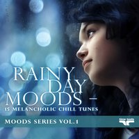 Rainy Day Moods - 15 melancholic Chill tunes - Moods Series, Vol.1 — сборник