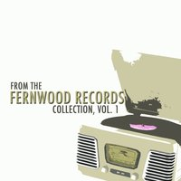 From the Fernwood Records Collection, Vol. 1 — сборник