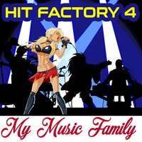 HIt Factory - Volume 4 — My Music Family