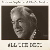 All The Best — Norman Leyden and His Orchestra