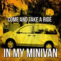 Come and Take a Ride in My Minivan — Lauren Flauding