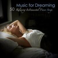 Music for Dreaming: 50 Relaxing Instrumental Piano Songs, Piano Music Chillout for Tranquil Moments — Chillout Relaxation Dream Club
