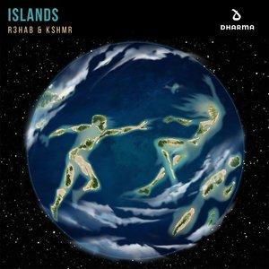 R3hab, KSHMR - Islands