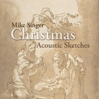 Christmas Acoustic Sketches — Mike Singer