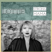 Strong Mama — Lottie