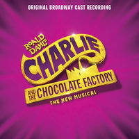 Charlie and the Chocolate Factory — Original Broadway Cast of Charlie and the Chocolate Factory