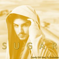 Sugar — Candy Girl, Dj Gonzales