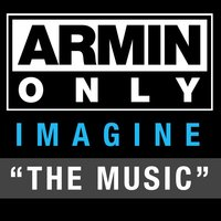 "Armin Only - Imagine ""The Music"" — Armin van Buuren"