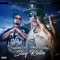 Stay Ridin — Smiley Loks, Young Cee