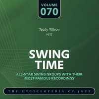 Swing Time - The Encyclopedia of Jazz, Vol. 70 — Teddy Wilson & His Orchestra, Teddy Wilson