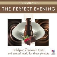 The Perfect Evening - Chocolate — сборник