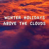 Winter Holidays Above the Clouds — сборник