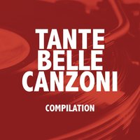 Tante belle canzoni — сборник