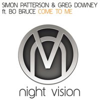 Come To Me — Greg Downey, Simon Patterson, Simon Patterson & Greg Downey