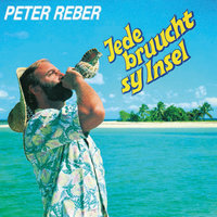 Jede bruucht sy Insel — Peter Reber