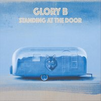 Standing at the Door — Glory B