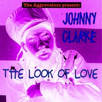 The Look of Love — Johnny Clarke