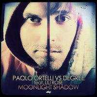 Moonlight Shadow — Paolo Ortelli, Degree, Lili Rose