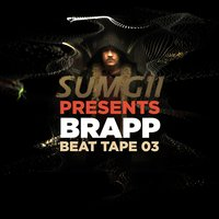 Brapp Beat Tape, Vol. 3 — Sumgii