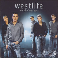 World of Our Own — Westlife