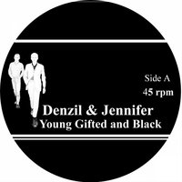 Young, Gifted & Black — Jennifer, Denzil, Denzil, Jennifer, Denzil & Jennifer