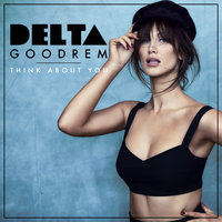 Think About You — Delta Goodrem