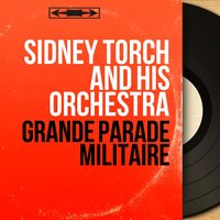 Grande parade militaire — Sidney Torch and His Orchestra