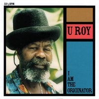 I Am the Originator — U Roy