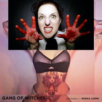 We Are Gang of Witches — GANG OF WITCHES