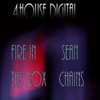 Fire In The Box — Sean Chains