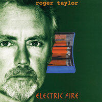 Electric Fire — Roger Taylor