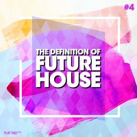 The Definition of Future House, Vol. 4 — сборник