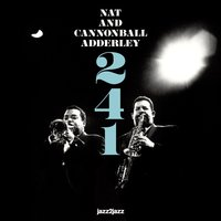 "241 - Brothers in Arms — Nat Adderley, Julian ""Cannon Ball"" Adderley, Julian ""Cannonball"" Adderley"