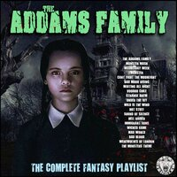 The Addams Family - The Complete Fantasy Playlist — сборник