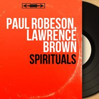 Spirituals — Paul Robeson, Lawrence Brown