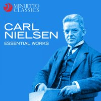 Carl Nielsen - Essential Works — сборник