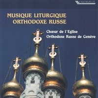 Diakoff - Lvov - Kedrov: Russian Othodox Liturgical Music — Various Composers, Vladimir Diakoff, Choeur de l'Ếglise orthodoxe russe de Genève, Choir of the Russian Orthodox Church of Geneva