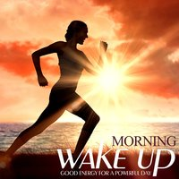 Morning Wake up: Good Energy for a Powerful Day — сборник