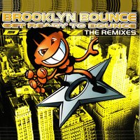 Get Ready to Bounce — Brooklyn Bounce